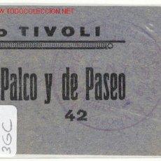 Militaria: (GUERRA CIVIL)ENTRADA TEATRO TIVOLI CNT. Lote 1625390