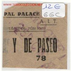 Militaria: (GUERRA CIVIL)ENTRADA TEATRO PRINCIPAL PALACE CNT-AIT. Lote 1625382