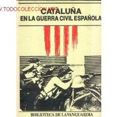 Militaria: CATALUÑA EN LA GUERRA CIVIL ESPAÑOLA...FOTOS. Lote 27257853