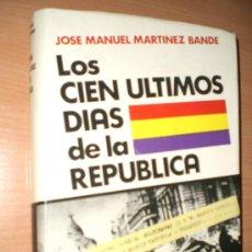 Militaria: LOS CIEN ÚLTIMOS DÍAS DE LA REPÚBLICA. . Lote 15759532