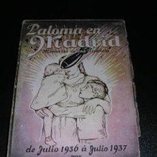 Militaria: ALFONSO DE ASCANIO - PALOMA EN MADRID, MEMORIAS DE UNA ESPAÑOLA DE JULIO DE 1936 A JULIO 1937. Lote 9362167