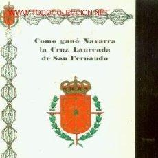 Militaria: COMO GANO NAVARRA LA CRUZ LAUREADA DE SAN FERNANDO (MADRID, 1980), POR EL CORONEL SALAS LARRAZABAL. Lote 21695116