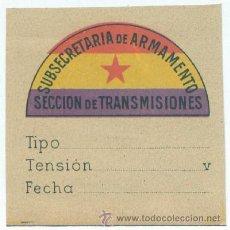 Militaria: ETIQUETA DE LA SUBSECRETARÍA DE ARMAMENTO. SECCIÓN DE TRANSMISIONES. GUERRA CIVIL ESPAÑOLA. Lote 10663176