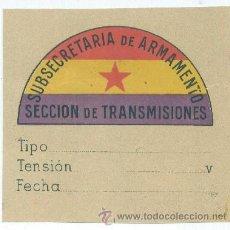 Militaria: ETIQUETA DE LA SUBSECRETARÍA DE ARMAMENTO. SECCIÓN DE TRANSMISIONES. GUERRA CIVIL ESPAÑOLA. Lote 10663194