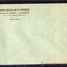 Militaria: SOBRE - IGUALADA , SINDICAT UNIC DEL RAM DE CONSTRUCCIO, SECCIO DE LLAUNERS I ELECTRICISTES, 1937-38. Lote 10725865