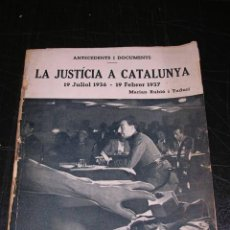 Militaria: MARIAN RUBIO I TUDURI , LA JUSTICIA A CATALUNYA 19 JULIO 1936 - 19 FEBRER 1937 , BARCELONA 1937. Lote 13159571