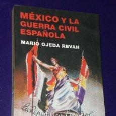 Militaria: MÉXICO Y LA GUERRA CIVIL ESPAÑOLA.. Lote 20328884