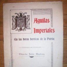 Militaria: AGUILAS IMPERIALES, EN LAS HORAS HEROICAS DE LA PATRIA, 1938 / EDUARDO JULIA MARTINEZ. Lote 17615381