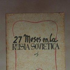 Militaria: LIBRO 27 MESES EN LA RUSIA SOVIETICA. AVIADOR REPUBLICANO 1938 EN LA URSS. AÑO 1945. GUERRA CIVIL.. Lote 26019438
