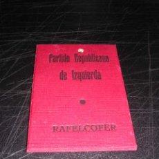 Militaria: RAFELCOFER ( VALENCIA) CARNET AFILIADO,PARTIDO REPUBLICANO DE IZQUIERDA,1937,. Lote 27736752