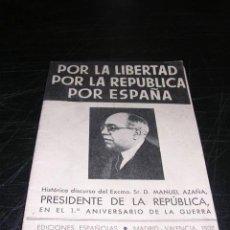 Militaria: POR LA LIBERTAD POR LA REPUBLICA POR ESPAÑA,MADRID VALENCIA 1937,EDC. ESPAÑOLAS HISTORICO DISCURSO. Lote 27737386