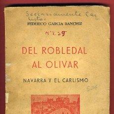 Militaria: LIBRO DEL ROBLEDAL AL OLIVAR , NAVARRA Y EL CARLISMO , SAN SEBASTIAN 1939, ORIGINAL. Lote 27769122
