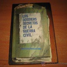 Militaria: LOS DOSSIERS SECRETOS DE LA GUERRA CIVIL.D.PASTOR PETIT.EDITORIAL ARGOS 1ª EDICION 1978. Lote 53546499