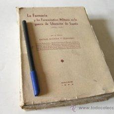 Militaria: LA FARMACIA Y LOS FARMACEUTICOS MILITARES EN LA GUERRA DE LIBERACION DE ESPAÑA - RAFAEL ROLDAN 1953. Lote 34902297