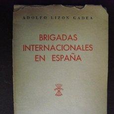 Militaria: BRIGADAS INTERNACIONALES ADOLFO LIZÓN GADEA. Lote 45511606