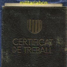 Militaria: CERTIFICAT DE TREBALL. GENERALITAT DE CATALUNYA. CNT UGT. 1937. GUERRA CIVIL. CON SU FUNDA.. Lote 46883471