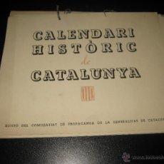 Militaria: CALENDARI HISTORIC DE CATALUNYA - COMISSARIAT DE PROPAGANDA DE LA GENERALITAT DE CATALUNYA. Lote 47300622