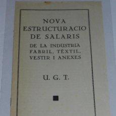 Militaria: IGUALADA - NOVA ESTRUCTURACIO DE SALARIS DE LA INDUSTRIA FABRIL, TEXTIL, VESTIR I ANEXES UGT 1938. Lote 48558166