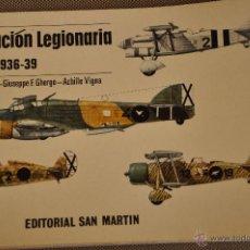 Militaria: LA AVIACION LEGIONARIA.- ESPAÑA 1936-39. Lote 203402805