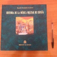 Militaria: LIBRO HISTORIA DE LA MUSICA MILITAR DE ESPAÑA ESCASO SOLO 1500 EJEMPLARES SALIERON. Lote 53063125