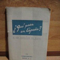 Militaria: ¿ QUE PASA EN ESPAÑA ? - CONSTANTINO BAYLE - GUERRA CIVIL ESPAÑOLA 1937. Lote 55181253