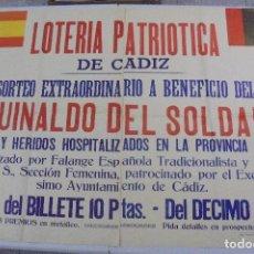 Militaria: CARTEL. FALANGE. LOTERIA PATRIOTICA DE CADIZ. A FAVOR DEL AGUINALDO DEL SOLDADO. 1939. GUERRA CIVIL. Lote 90412064