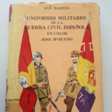 Militaria: UNIFORMES MILITARES DE LA GUERRA CIVIL ESPAÑOLA EN COLOR (JOSE MARIA BUENO). Lote 98052148
