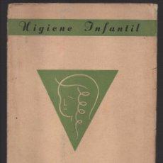 Militaria: HIGIENE INFANTIL, PUBLICACIONES PRO INFANCIA OBRERA, AÑO 1937, COMPLETO + 100 PAGINAS, EXCELENTE EST. Lote 105589283