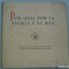 Militaria: CARLISMO - REQUETÉ: POR DIOS POR LA PATRIA Y EL REY .. POEMAS DE PEMAN. DIBUJOS SAEZ DE TEJADA. Lote 107654659