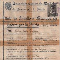 Militaria: TITULO, CABALLERO MUTILADO DE GUERRA POR LA PATRIA, ENERO 1940, PROVISIONAL, VER FOTOS. Lote 112692647