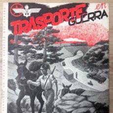 Militaria: ATENCIÓN! REVISTA REPUBLICANA GUERRA CIVIL. TRANSPORTE EN GUERRA ,1938. Lote 123039263