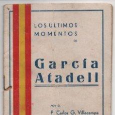 Militaria: SEVILLA, LOS ULTIMOS MOMENTOS DE GARCIA ATADELL, AÑO 1937, VER FOTOS. Lote 126929451