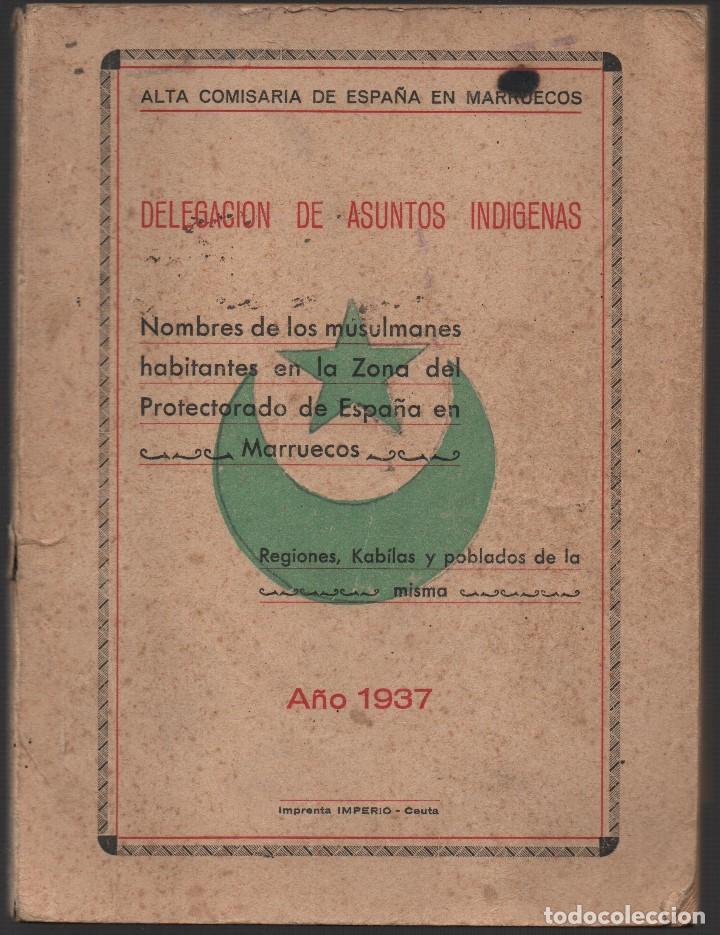 MARRUECOS, ALTA COMISARIA, HABITANTES,NOMBRE Y PLANOS, AÑO 1937, 174 PAGINAS, VER FOTOS (Militar - Guerra Civil Española)