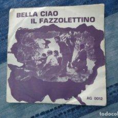Militaria: DISCO DE VINILO SINGLE BELLA CIAO IL FAZZOLETTINO CANCIONES ANTIFASCISTAS ITALIANAS. Lote 139823134