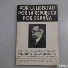 Militaria: POR LA LIBERTAD POR LA REPUBLICA POR ESPAÑA.DISCURSO DE MANUEL AZAÑA. Lote 152345650