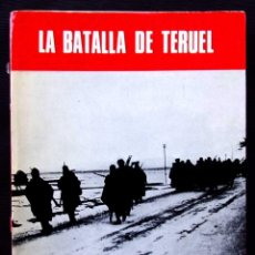 Militaria: LA BATALLA DE TERUEL. MONOGRAFÍAS DE LA GUERRA DE ESPAÑA. Nº 10. AÑO: 1974. BUEN ESTADO.. Lote 189493935