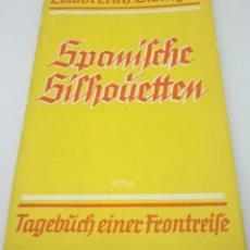Militaria: LIBRO SPANISCHE SILHOUETTEN. EDWIN ERICH DWINGER. ALEMANIA. 1937 GUERRA CIVIL ESPAÑOLA LEGIÓN CÓNDOR. Lote 161806794