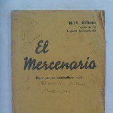 Militaria: EL MERCENARIO, DIARIO COMBATIENTE ROJO. NICK GILLAIN CAPITAN BRIGADAS INTERNACIONALES. TANGER, 1939. Lote 162826242