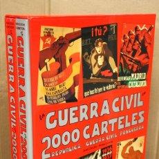 Militaria: LA GUERRA CIVIL EN 2000 CARTELES. REPUBLICA - GUERRA CIVIL - POSGUERRA. JORDI CARULLA. ARNAU CARULLA. Lote 166277584