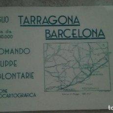 Militaria: MAPA TARRAGONA BARCELONA. CTV ITALIANO GUERRA CIVIL.. Lote 170030860
