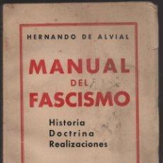 Militaria: MANUAL DEL FASCISMO- HERNANDO DE ALVIAL,, COMPLETO, VER FOTOS. Lote 170413720