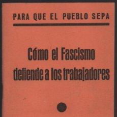 Militaria: COMO EL FASCISMO DEFIENDE A LOS TRABAJADORES. COMPLETO AÑO 1937, VER FOTO. Lote 170414292