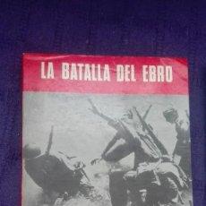 Militaria: LA BATALLA DEL EBRO. EDITORIAL SAN MARTIN.. Lote 171596899