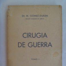 Militaria: GUERRA CIVIL : LIBRO CIRUJIA DE GUERRA , DR. M. GOMEZ DURAN ( HOSPITAL DE TETUAN ) . 1938. Lote 172938010