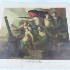 Militaria: EXCEPCIONAL Y RARISIMO CARTEL GUERRA CIVIL, FAI Y CNT, LA BARRICADA, REALIZADO POR RAMON CALSINA, MI. Lote 176729342