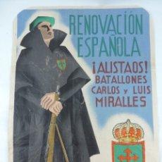 Militaria: EXCEPCIONAL Y RARISIMO CARTEL GUERRA CIVIL, RENOVACION ESPAÑOLA, ¡ALISTAOS! BATALLONES CARLOS Y LUIS. Lote 176731520