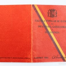 Militaria: CARNET REPUBLICANO ESCUELA POPULAR DE GUERRA INFANTERIA CABALLERIA INTENDENCIA GUERRA CIVIL . Lote 177019547