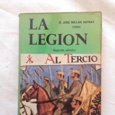 Militaria: LIBRO LA LEGION. JOSÉ MILLÁN ASTRAY. 1980. RARO. Lote 177116892