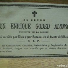 Militaria: ESQUELA DE D. ENRIQUE GODED , TENIENTE DE LA LEGION ,HIJO DEL GENERAL GODED - CAIDO EN GANDESA. Lote 179094727