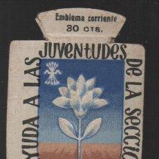 Militaria: EMBLEMA CORRIENTE , 30 CTS,. AYUDA JUVENTUDES SECCION FEMENINA, VER FOTOS. Lote 182074422